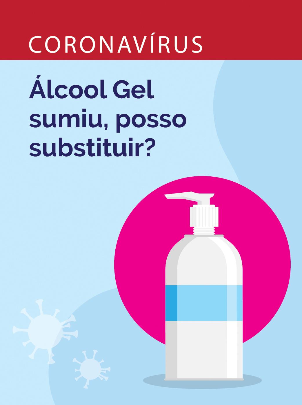 Substituir álcool gel?