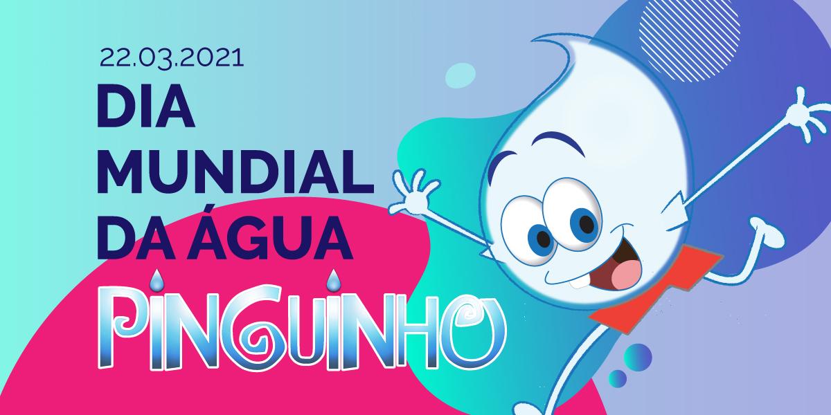 Pinguinho no Dia Mundial da Água
